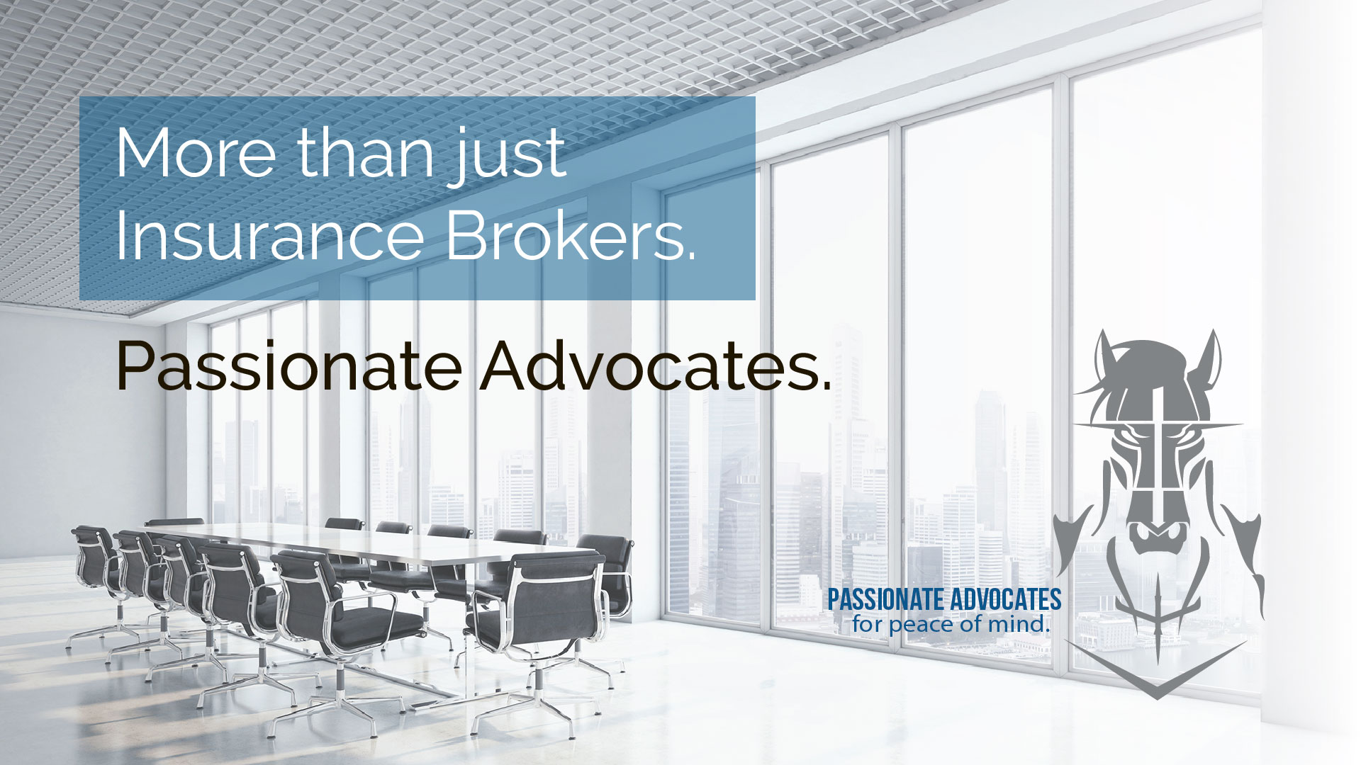 More than just Insurance Brokers. Passionate Advocates.
